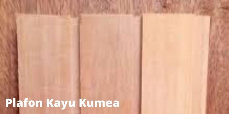 plafon kayu kumea