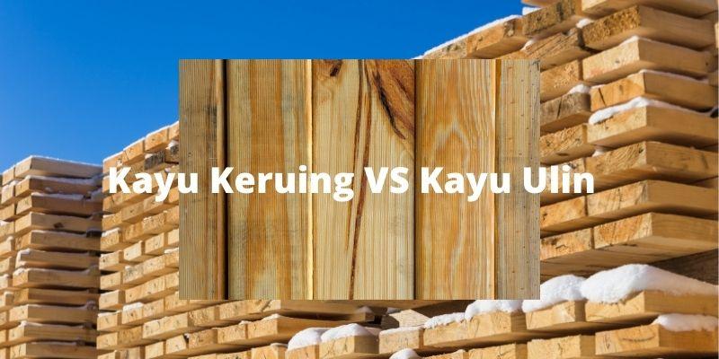 kayu keruing vs kayu ulin