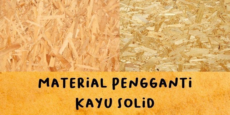 material pengganti kayu solid
