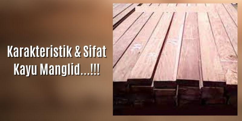 karakteristik kayu manglid