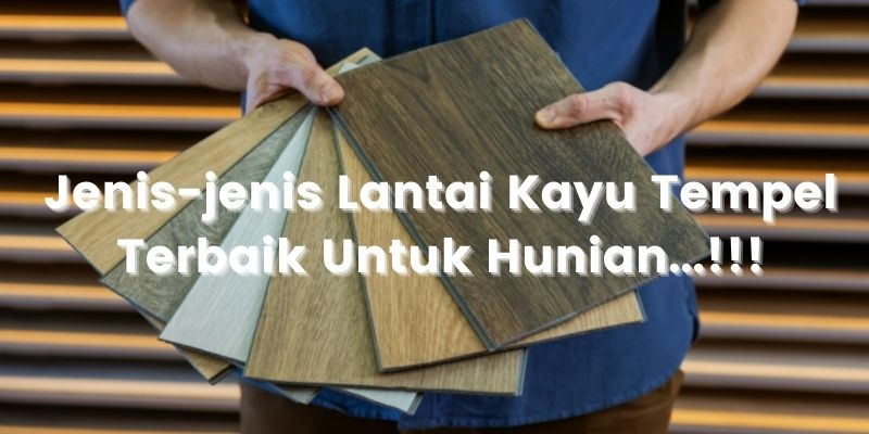 jenis-jenis lantai kayu tempel