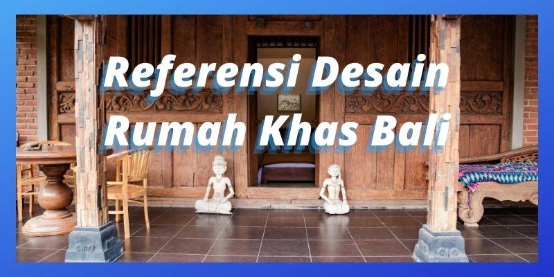 Referensi Desain Rumah Khas Bali