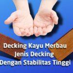 Decking Kayu Merbau Jenis Decking Dengan Stabilitas Tinggi